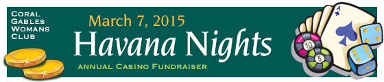 Coral Gables Woman's Club Casino Night Fundraiser - March 7, 2015, - benefits the May Van Sickle Children's Dental Clinic
